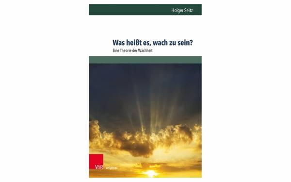 Seitz_Was-heisst-es-wach-zu-sein