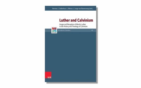 Selderhuis_Lange_van_Ravenswaay_Luther_and_Calvinism